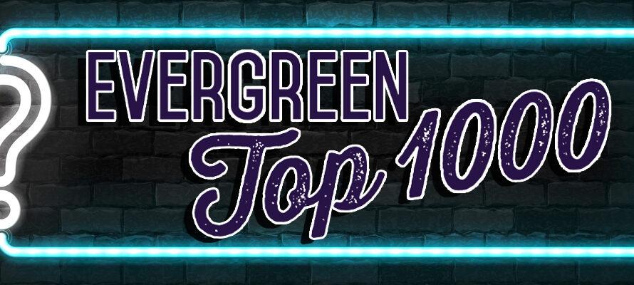 evergreen top 1000